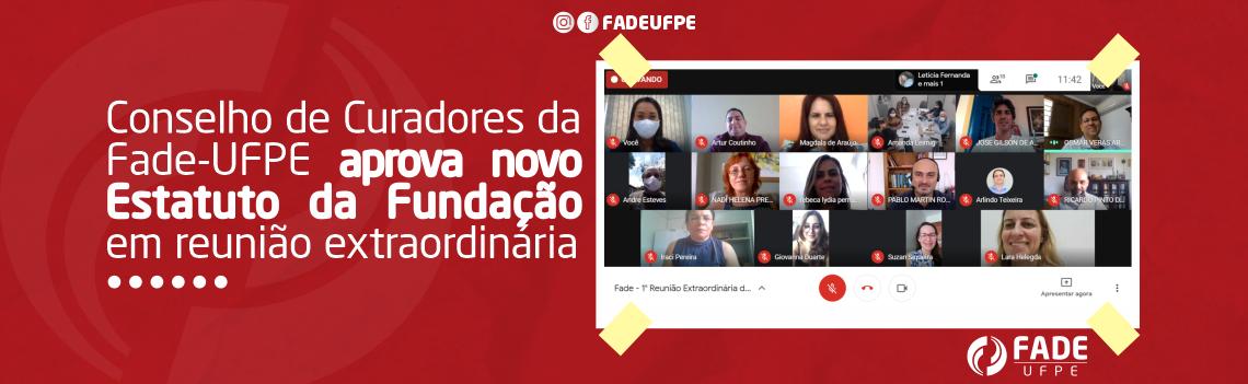 Conselho de Curadores da Fade-UFPE aprova novo Estatuto da Fundação em reunião extraordinária