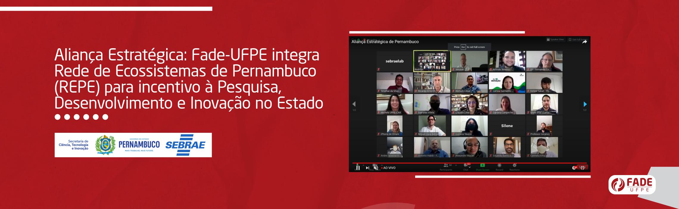 Aliança Estratégica: Fade-UFPE integra Rede de Ecossistemas de Pernambuco (REPE) para incentivo à Pesquisa, Desenvolvimento e Inovação no Estado