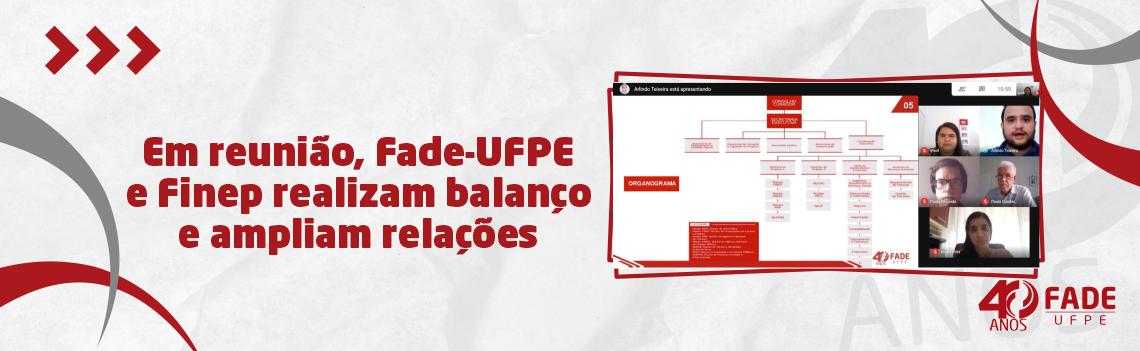 Em reunião, Fade-UFPE e Finep realizam balanço e ampliam relações