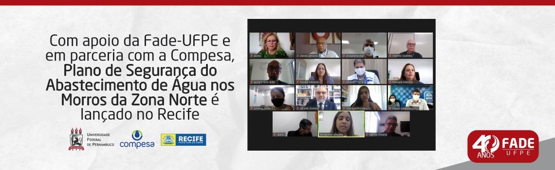 Com apoio da Fade-UFPE e em parceria com a Compesa, Plano de Segurança do Abastecimento de Água nos Morros da Zona Norte é lançado no Recife