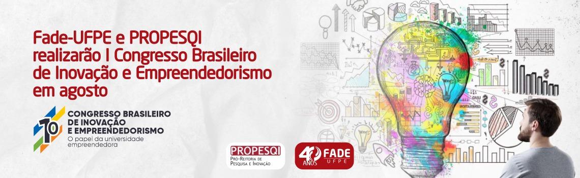 Fade-UFPE e PROPESQI-UFPE realizarão I Congresso Brasileiro de Inovação e Empreendedorismo em agosto