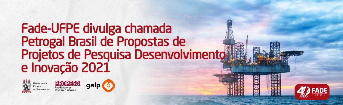 Fade-UFPE e a PROPESQI-UFPE divulgam a Chamada Petrogal Brasil de Propostas de PD&I 2021