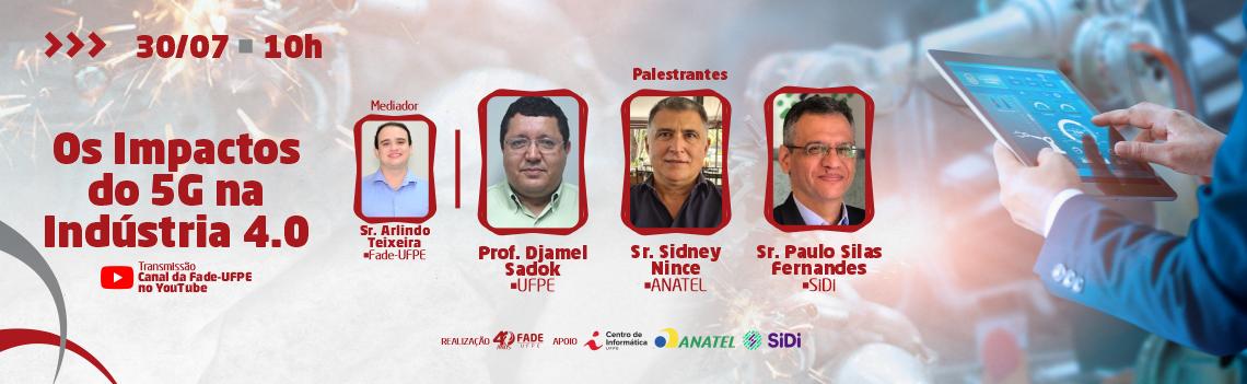 """Fade-UFPE realiza live """"Os Impactos do 5G na Indústria 4.0"""""""