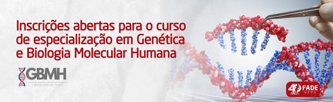 Inscrições abertas para o curso de especialização em Genética e Biologia Molecular Humana