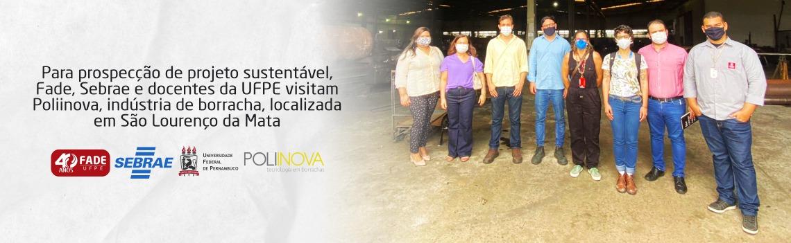 Para prospecção de projeto sustentável, Fade, Sebrae e docentes da UFPE visitam Poliinova, indústria de borracha, localizada em São Lourenço da Mata