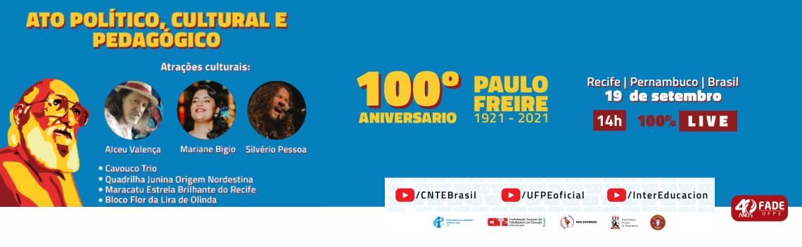 UFPE, CNTE, Ieal e outras instituições comemoram centenário de Paulo Freire com música e debates