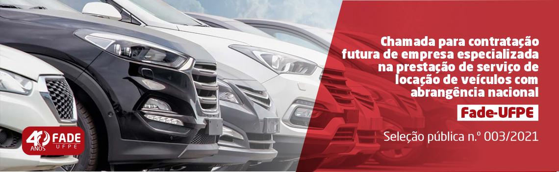 Chamada para contratação futura de empresa especializada na prestação de serviço de locação de veículos com abrangência nacional | Fade-UFPE